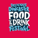 Delicious Doncaster  Food & Drink Festival 2019