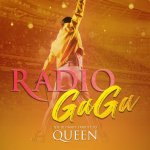 Radio Ga Ga - Celebrating the Champions of Rock Queen
