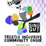 SING OUT | Trestle Inclusive Community Choir