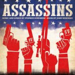 Assassins - music and lyrics by Stephen Sondheim