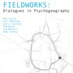 Market Gallery: Fieldworks: Dialogues in Psychogeography