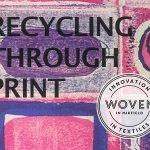 Recycling Through Print - Sat 15 June 2019