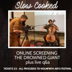 The Drowned Giant by Slow Cooked - online film and Q & A