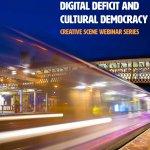 Creative Scene host webinar series on Digital Deficit
