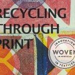 Recycling Through Print - Sat 8 & Sat 15 June 2019