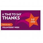Volunteers Week - a Time to Say Thanks - 1-7 June