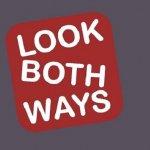 Look Both Ways / Look Both Ways Ltd.