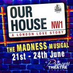 Our House - A London Love Story featuring the music of Madness
