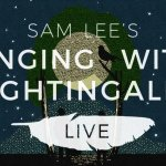 Sam Lee's Singing with Nightingales Live
