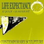 'LIFE EXPECTANCY' CONTEMPORARY SCULPTURE EXHIBITION
