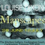 Louise Dixon- Mapscapes- EXHIBITION OPENS 28th JUNE!