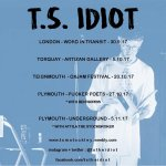 Upcoming Shows - T.S. Idiot (Artist & Poet)